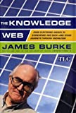 The Knowledge Web, James Burke, 0684859343