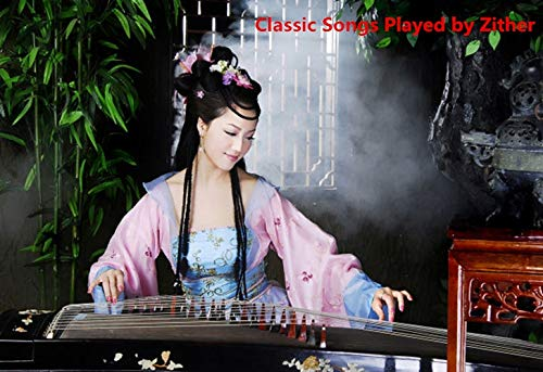 Beautiful Melody -- Classic Songs Played by Chinese Zither