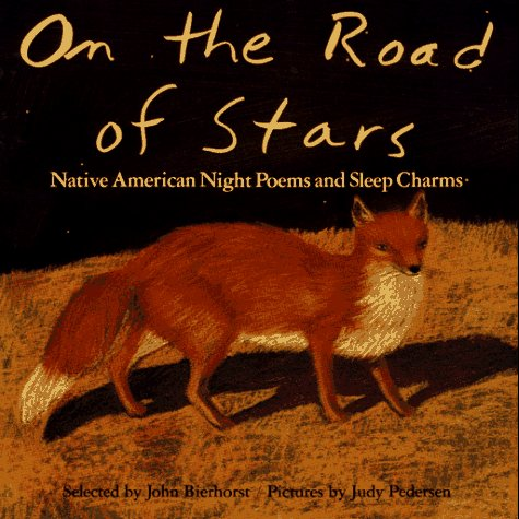 On The Road Of Stars Native American Night Poems And Sleep Charms