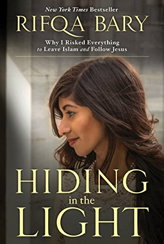 Hiding in the Light: Why I Risked Everything to Leave Islam and Follow Jesus [Rifqa Bary] (Tapa Blanda)
