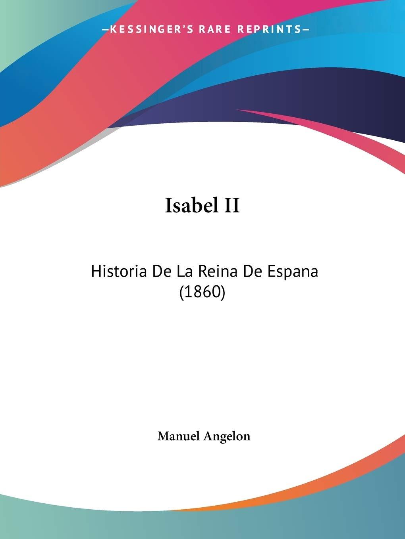 Isabel II: Historia de La Reina de Espana (1860): Amazon.es ...