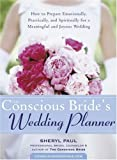 The Conscious Bride's Wedding Planner, Sheryl Paul, 1572243457