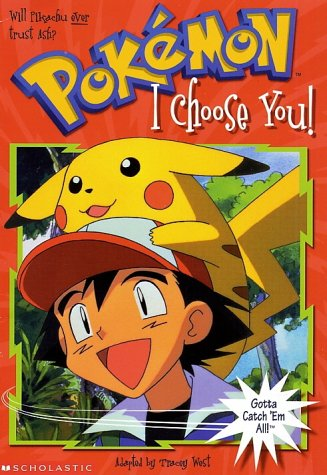 I Choose You! (Pokemon Chapter Books)