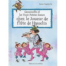Camomille et les trois petites soeurs chez le joueur de flûte de Hamelin