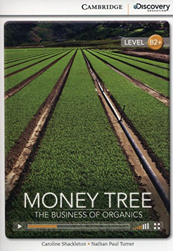 Money Tree: The Business of Organics High Intermediate Book with Online Access (Cambridge Discovery Interactive -