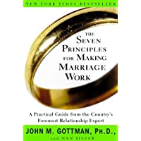 The Seven Principles for Making Marriage Work by John M. Gottman - Paperback