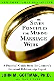 The Seven Principles for Making Marriage Work, John Gottman and Nan Silver, 0609805797