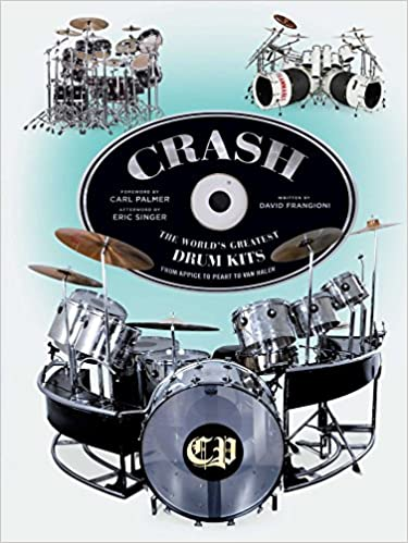CRASH  The World s Greatest Drum Kits From Appice to Peart to Van Halen  Hardcover – August 14 6e3e80349