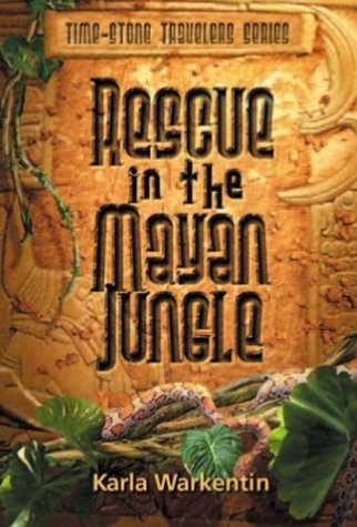 Rescue in the Mayan Jungle (Time-Stone Travelers)