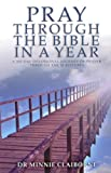 Pray Through the Bible in a Year, Minnie Claiborne, 1852403608