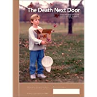 The Death Next Door : A Story and Activity Book to Help Children Cope with the Death of Someone Close to Them