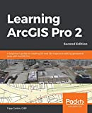 Learning ArcGIS Pro 2: A beginner's guide to