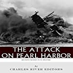 Decisive Moments in History: The Attack on Pearl Harbor    Charles River Editors