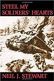 Steel My Soldiers' Hearts, Neil J. Stewart, 1552124398