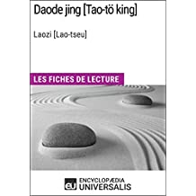 Daode jing [Tao-tö king] de Laozi [Lao-tseu]: Les Fiches de lecture d'Universalis (French Edition)