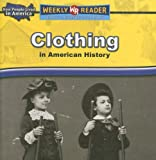 Clothing in American History (How People Lived in America)