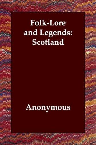 Folk-Lore and Legends: Scotland PDF