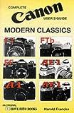 Canon Modern Classics F-1, FTB, EF, AE-1, AE-1P, Harald Francke, 0906447747