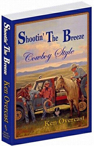 Shootin' the Breeze, Cowboy Style ebook