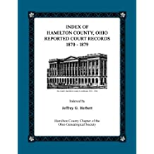 Index of Hamilton County, Ohio Reported Court Records 1870 - 1879