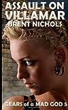 Assault on Villamar, Brent Nichols, 1492979031