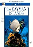 The Cayman Islands: White Star Guides Diving