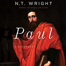 Paul: A Biography Audiobook by N. T. Wright Narrated by James Langton