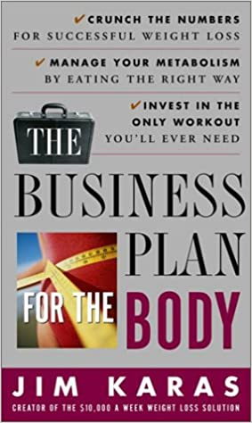 Jim karas business plan for the body