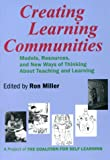 Creating Learning Communities : Models, Resources and New Ways of Thinking about Teaching and Learning, , 1885580045