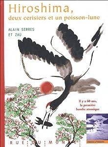 """Afficher """"Hiroshima, deux cerisiers et un poisson-lune"""""""