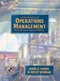 Integrated Operations Management : Adding Value for Customers, Hanna, Mark D. and Newman, W. Rocky, 0130571199