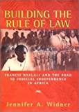 Building the Rule of Law: Francis Nyalali and the Road to Judicial Independence in Africa