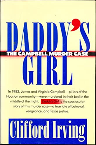 Daddy's Girl: The Campbell Murder Case : A True Tale Of Vengeance ...