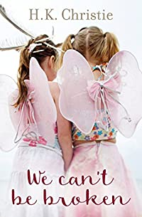 We Can't Be Broken by H.K. Christie ebook deal
