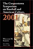 The Cooperstown Symposium on Baseball and American Culture 2001, , 0786413573