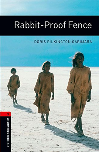 Oxford Bookworms Library 3: Rabbit-Proof Fence. Stufe 3. 1000 Headwords