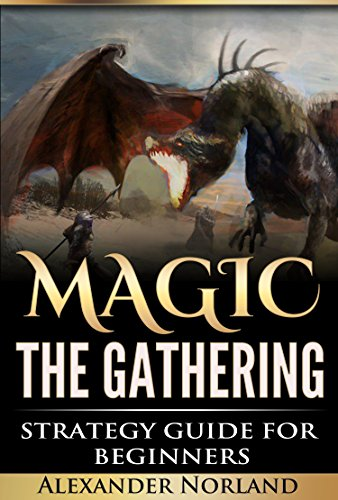 Pdf Entertainment Magic The Gathering: Strategy Guide For Beginners (MTG, Best Strategies, Winning)