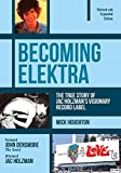 img - for Becoming Elektra: The True Story of Jac Holzman's Visionary Record Label (Revised & Expanded Edition) book / textbook / text book