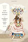 New World Drama: The Performative Commons in the Atlantic World, 1649-1849 (New Americanists)
