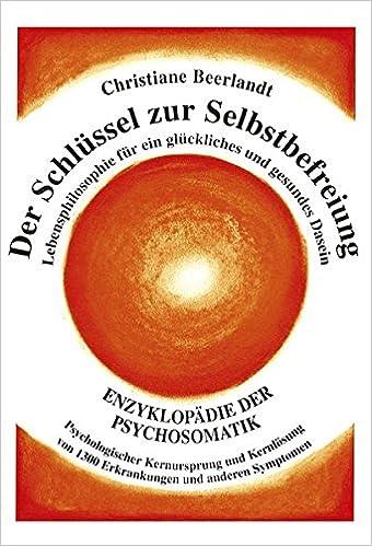 Der Schlüssel Zur Selbstbefreiung Enzyklopädie Der Psychosomatik