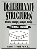 Determinate Structures : Statics, Strength, Analysis and Design Tech Manual, French, 0827376456