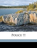 Police !!!, Robert W. 1865-1933 Chambers, 1177504693