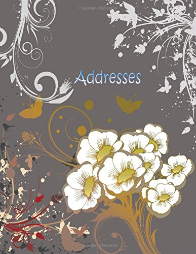 Download Addresses: Big Print Extra Large Birthdays & Address Book for Contacts, With Addresses, Phone Numbers, Email, Alphabetical A- Z Organizer XL Journal, ... (Extra Large Address Books) (Volume 18) pdf epub