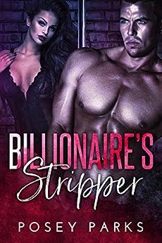 Billionaire's Stripper: A Billionaire's Virgin Standalone Romance by [Parks, Posey, Parks, Shantee]