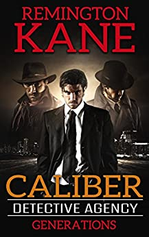Caliber Detective Agency - Generations by [Kane, Remington]