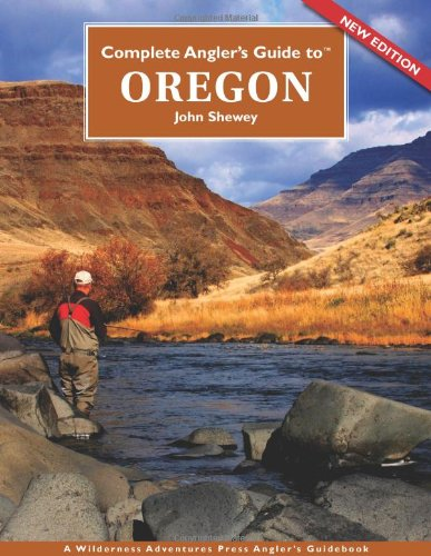 Complete Anglers Guide Oregon Shewey product image