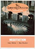 The Lawyering Process : Negotiation, Bellow, Gary and Moulton, Bea, 088277039X