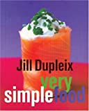 Very Simple Food, Jill Dupleix, 1552855325