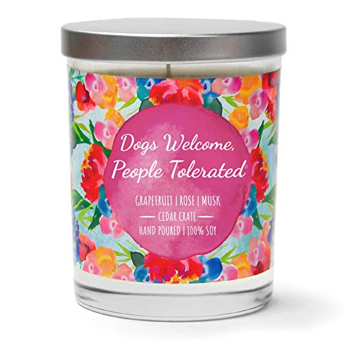 Dogs Welcome, People Tolerated | Grapefruit, Rose, Musk | Luxury Scented Soy Funny Candles |10 Oz. Jar Candle | Made in The USA | Decorative Aromatherapy | Dog Lover Gifts for Women | Dog Mom Gifts (Dogs People Tolerated)