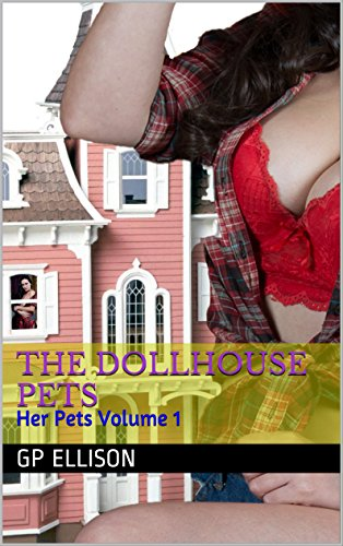The Dollhouse Pets: Her Pets Volume 1